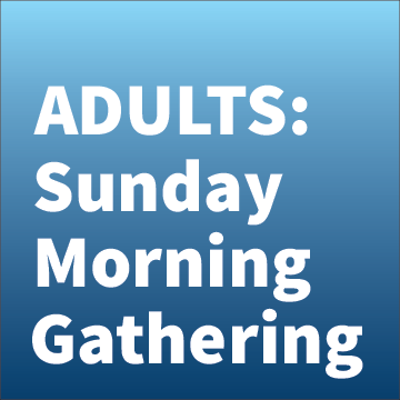 Adults Sunday Morning Gathering on blue fading background